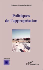 Politiques de l'appropriation - Couverture - Format classique