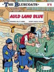 The Bluecoats Vol 8: Auld lang blue - Couverture - Format classique