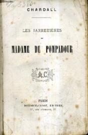 Les Jarretieres De Madame De Pompadour. - Couverture - Format classique