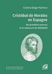 Cristobal de Morales en Espagne ; ses premières oeuvres et le manuscrit de Valladolid - Couverture - Format classique