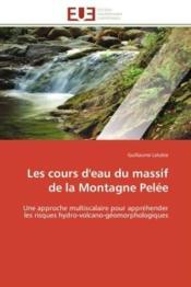 Les Cours D'Eau Du Massif De La Montagne Pelee - Couverture - Format classique