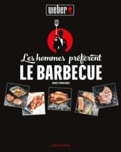 Les hommes préfèrent le barbecue ! - Couverture - Format classique