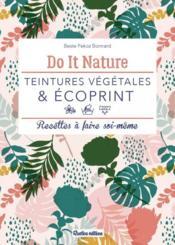 Teintures végétales & écoprint ; recettes à faire soi-même - Couverture - Format classique