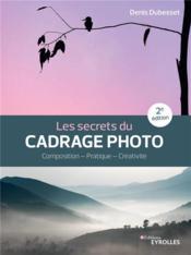 Les secrets du cadrage photo (2e édition) - Couverture - Format classique
