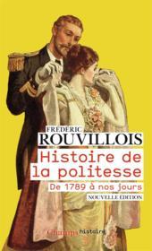 Histoire de la politesse ; de 1789 à nos jours - Couverture - Format classique