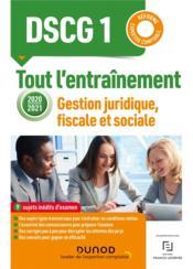 DSCG1 ; gestion juridique, fiscale et sociale ; tout l'entraînement (édition 2020/2021) - Couverture - Format classique