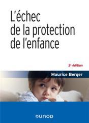L'échec de la protection de l'enfance (3e édition) - Couverture - Format classique