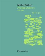 Archipel plusieurs : 1967-1987 - Couverture - Format classique