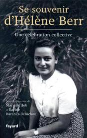 Se souvenir d'Hélène Berr ; une célébration collective - Couverture - Format classique