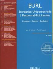 Eurl ; Entreprise Unipersonnelle A Responsabilite Limitee ; Creation Gestion Evolution ; 9e Edition - Couverture - Format classique