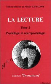 La lecture t.2 ; psychologie et neuropsychologie - Intérieur - Format classique
