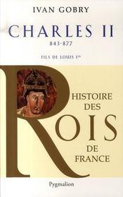 Les rois qui ont fait la France ; Charles II ; 840-877 ; fils de Louis Ier - Intérieur - Format classique