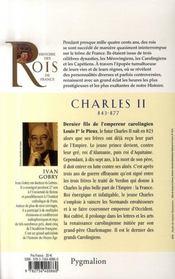 Les rois qui ont fait la France ; Charles II ; 840-877 ; fils de Louis Ier - 4ème de couverture - Format classique