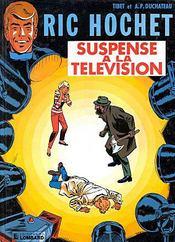 Ric Hochet T.7 ; suspense à la télévision - Intérieur - Format classique