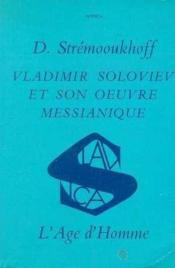 Vladimir Soloviev Et Son Oeuvre Messianique - Couverture - Format classique