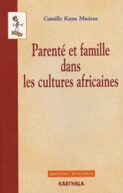 Parenté et famille dans les cultures africaines - Couverture - Format classique