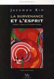 La survenance et l'esprit t.1 ; l'esprit et la causalité mentale - Couverture - Format classique