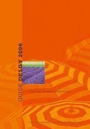 Guide Delgy De L'Evenementiel : Guide Du Mariage, Seminaire En Provence Cote D Azur - Intérieur - Format classique