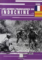 Les armes françaises de la guerre d'Indochine t.1 - Couverture - Format classique