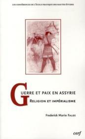 Guerre et paix en Assyrie ; religion et impérialisme - Couverture - Format classique