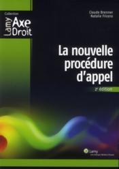 La nouvelle procedure d'appel 2e edition - Couverture - Format classique