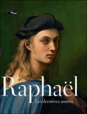 Raphaël, les dernières années - Couverture - Format classique