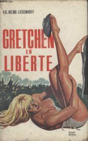 Gretchen En Liberte. - Couverture - Format classique