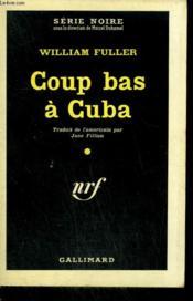 Coup Bas A Cuba. ( Tight Squeeze ). Collection : Serie Noire N° 570 - Couverture - Format classique