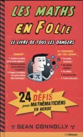Les maths en folie ; 24 dangereux défis à relever - Couverture - Format classique