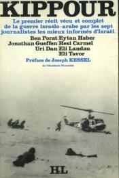 KIPPOUR. Le premier récit vécu et complet de la guerre israélo-arabe par les sept journalistes les mieux informés d'Israël (préface de Joseph Kessel. - Couverture - Format classique