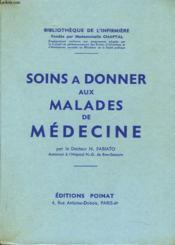 Soins A Donner Aux Malades De Medecine - Couverture - Format classique