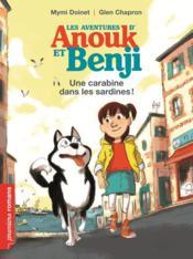 Les aventures d'Anouk et Benji ; une carabine dans les sardines ! - Couverture - Format classique