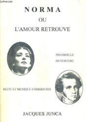 Norma Ou L'Amour Retrouve. - Couverture - Format classique