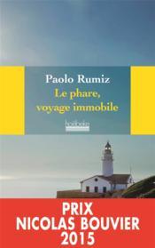 Le phare, voyage immobile - Couverture - Format classique