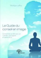 Le guide du conseil en image - Couverture - Format classique