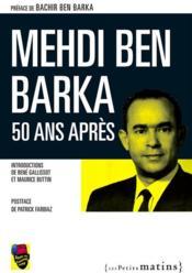 Mehdi Ben Barka, 50 ans après - Couverture - Format classique