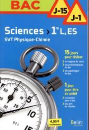 BAC J-15 J-1 ; sciences ; SVT ; physique-chimie ; 1re L ; ES (édition 2017) - Couverture - Format classique