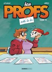 Les profs T.19 ; not to be - Couverture - Format classique