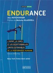 Endurance ; l'esprit, le corps et les exceptionnelles limites extensibles de la performance humaine - Couverture - Format classique