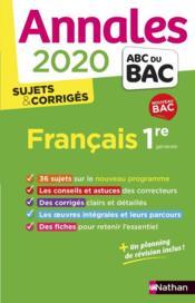Annales ABC du bac ; sujets & corrigés T.14 ; français ; 1re générale (édition 2020) - Couverture - Format classique