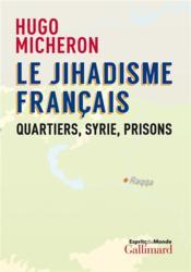Le jihadisme français ; quartiers, Syrie, prisons - Couverture - Format classique