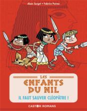 Les enfants du Nil T.1 ; il faut sauver Cléopâtre ! - Couverture - Format classique
