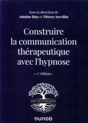 Construire la communication thérapeutique avec l'hypnose (2e édition) - Couverture - Format classique