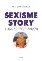 Sexisme story ; Loana Petrucciani - Couverture - Format classique