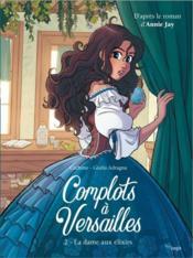 Complots à Versailles T.2 ; la dame aux elixirs - Couverture - Format classique