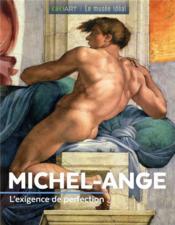 Michel-Ange ; l'exigence de perfection - Couverture - Format classique