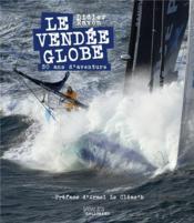 Le Vendée globe, 30 ans d'aventure - Couverture - Format classique