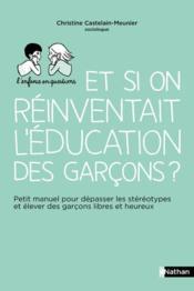 Et si on réinventait l'éducation des garçons ? - Couverture - Format classique