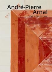André-Pierre Arnal, une collection - Couverture - Format classique