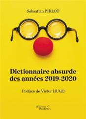 Dictionnaire absurde des années 2019-2020 - Couverture - Format classique